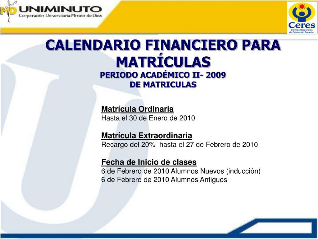 CALENDARIO FINANCIERO PARA MATRÍCULAS