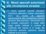5 mezzi speciali autorizzati alla circolazione stradale