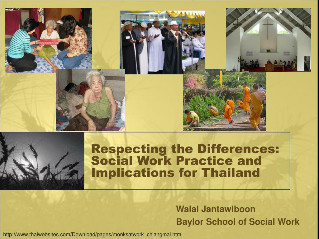respecting the differences social work practice and implications for thailand l.