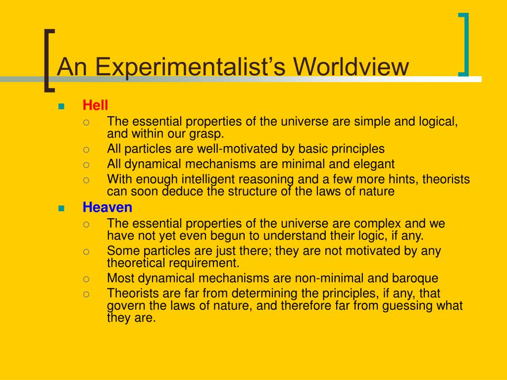 An Experimentalist's Worldview
