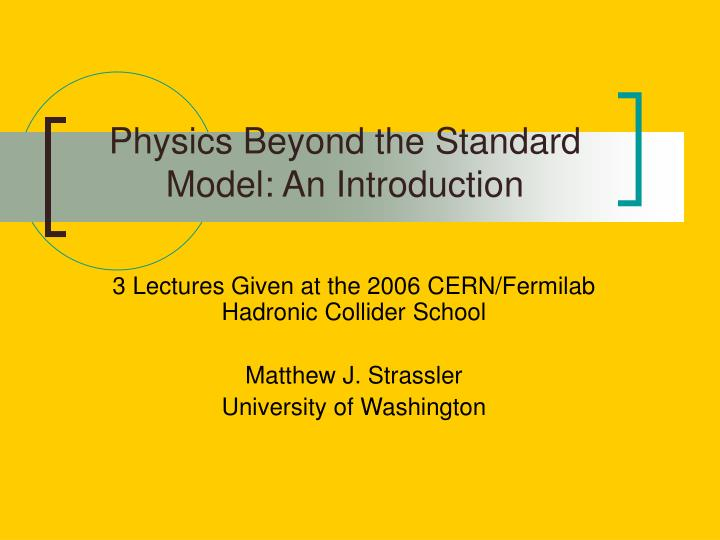 Physics beyond the standard model an introduction