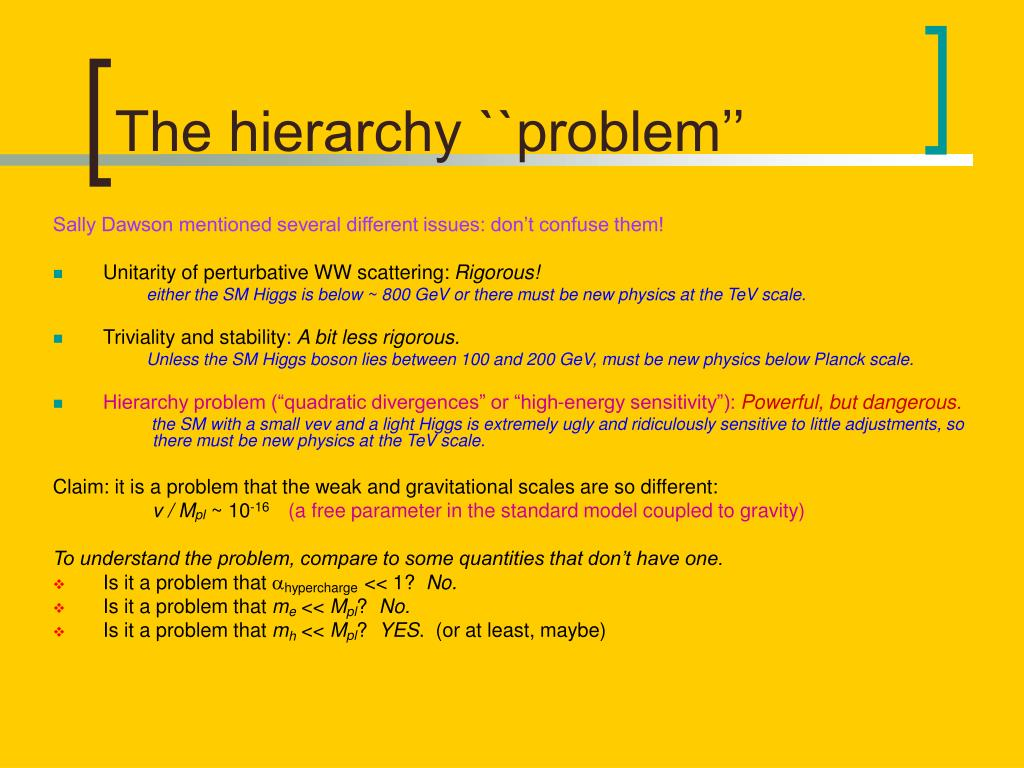 The hierarchy ``problem''