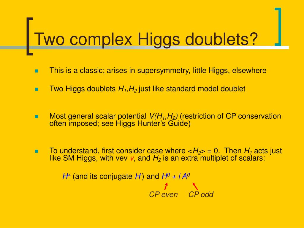 Two complex Higgs doublets?