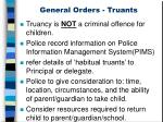 general orders truants