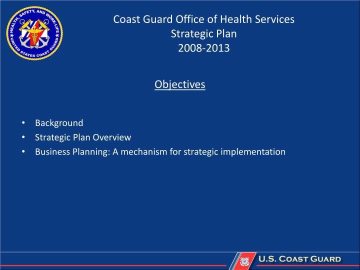 Coast guard office of health services strategic plan 2008 20131