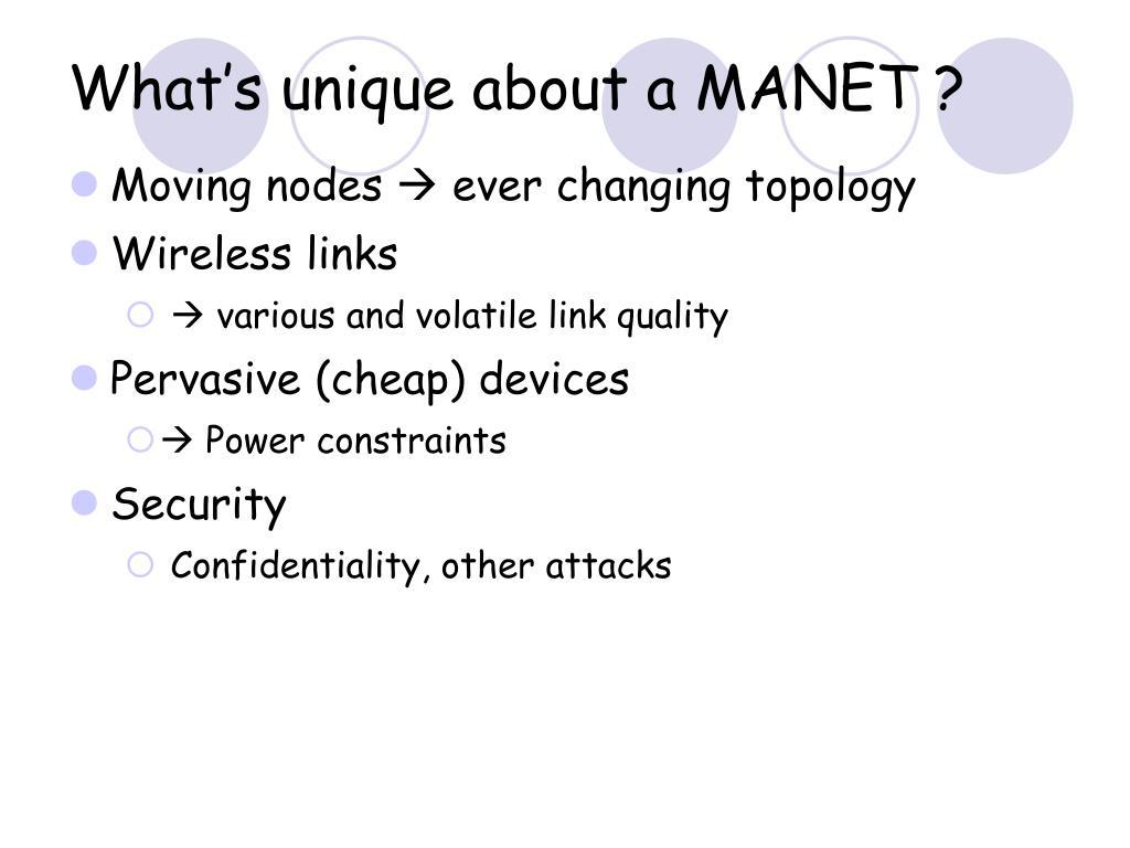 What's unique about a MANET ?