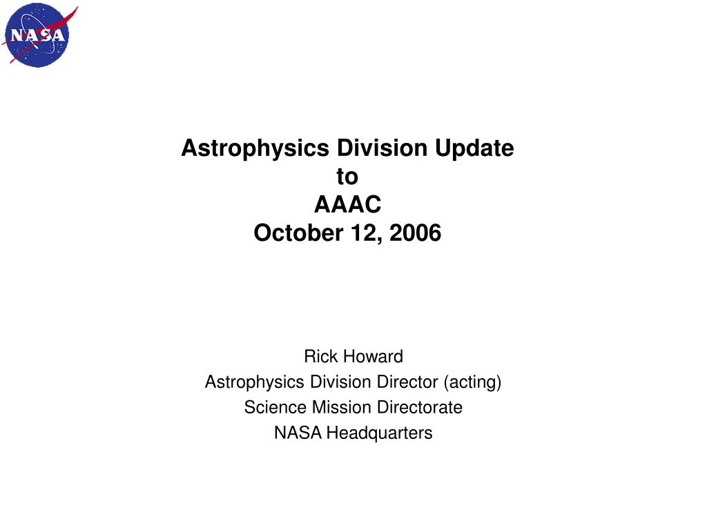 astrophysics division update to aaac october 12 2006 l.