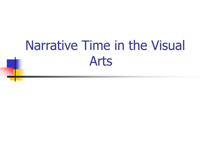 narrative time in the visual arts n.