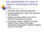 one representation of a series of events in chronological and linear order
