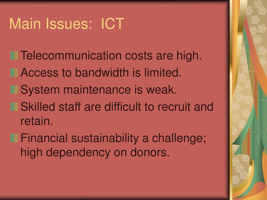 Main Issues:  ICT