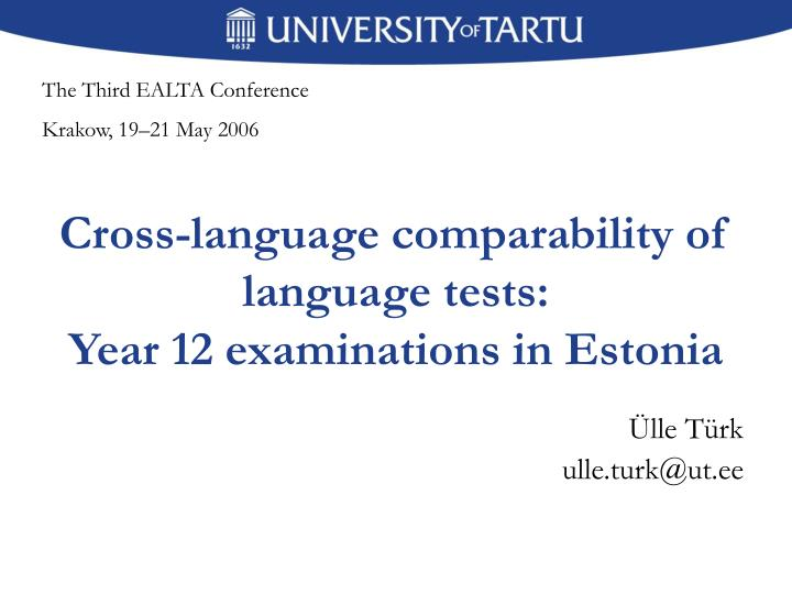 cross language comparability of language tests year 12 examinations in estonia