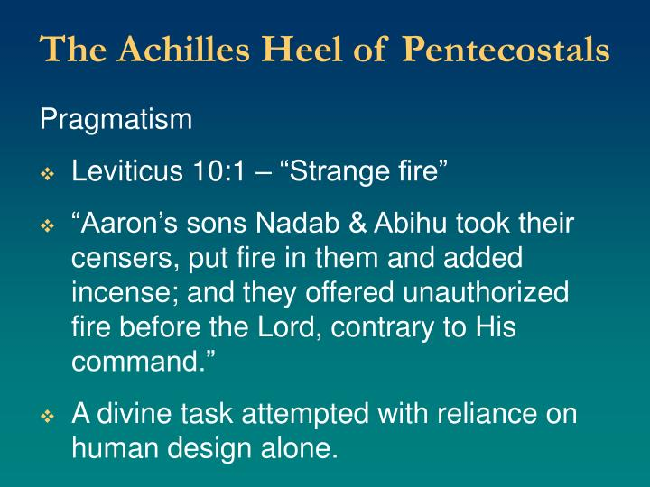 The Achilles Heel of Pentecostals