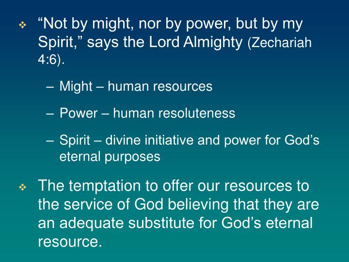"""Not by might, nor by power, but by my Spirit,"" says the Lord Almighty"