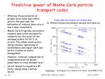 predictive power of monte carlo particle transport codes