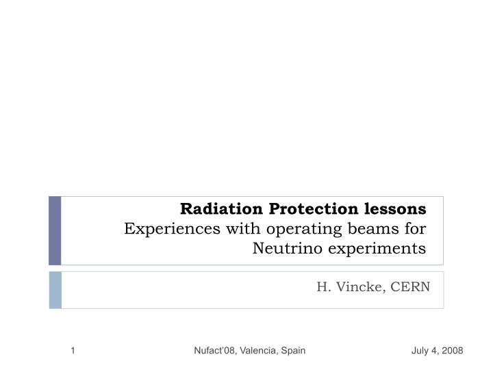 radiation protection lessons experiences with operating beams for neutrino experiments