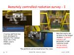 remotely controlled radiation survey i
