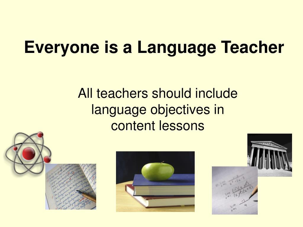 Everyone is a Language Teacher