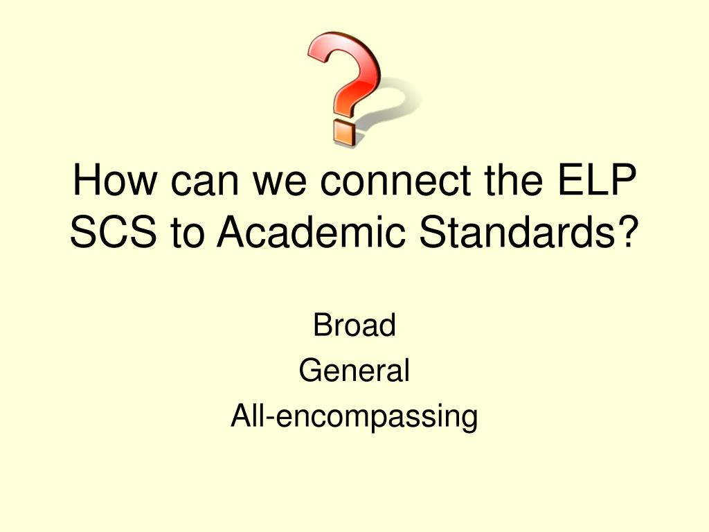 How can we connect the ELP SCS to Academic Standards?