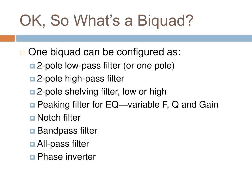 OK, So What's a Biquad?