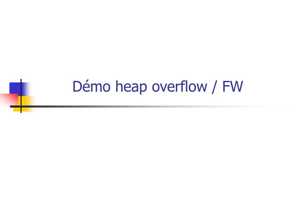 Démo heap overflow / FW