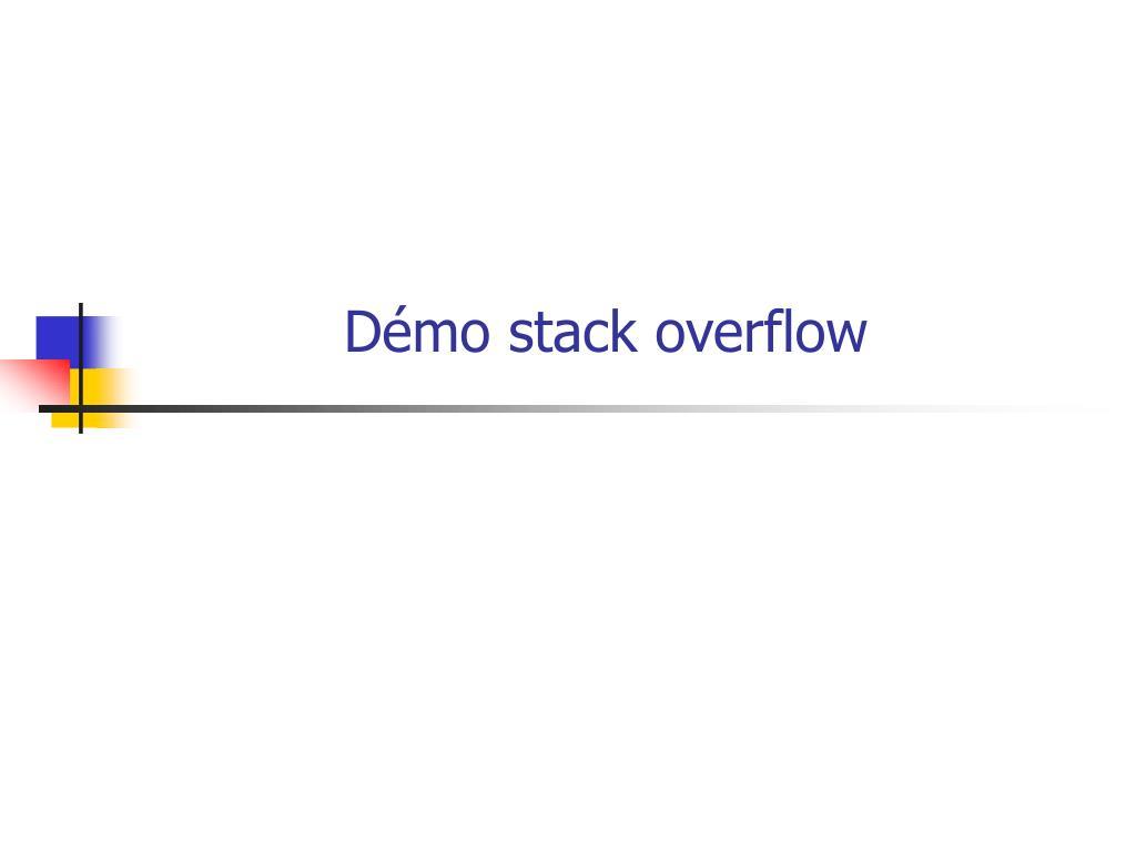 Démo stack overflow