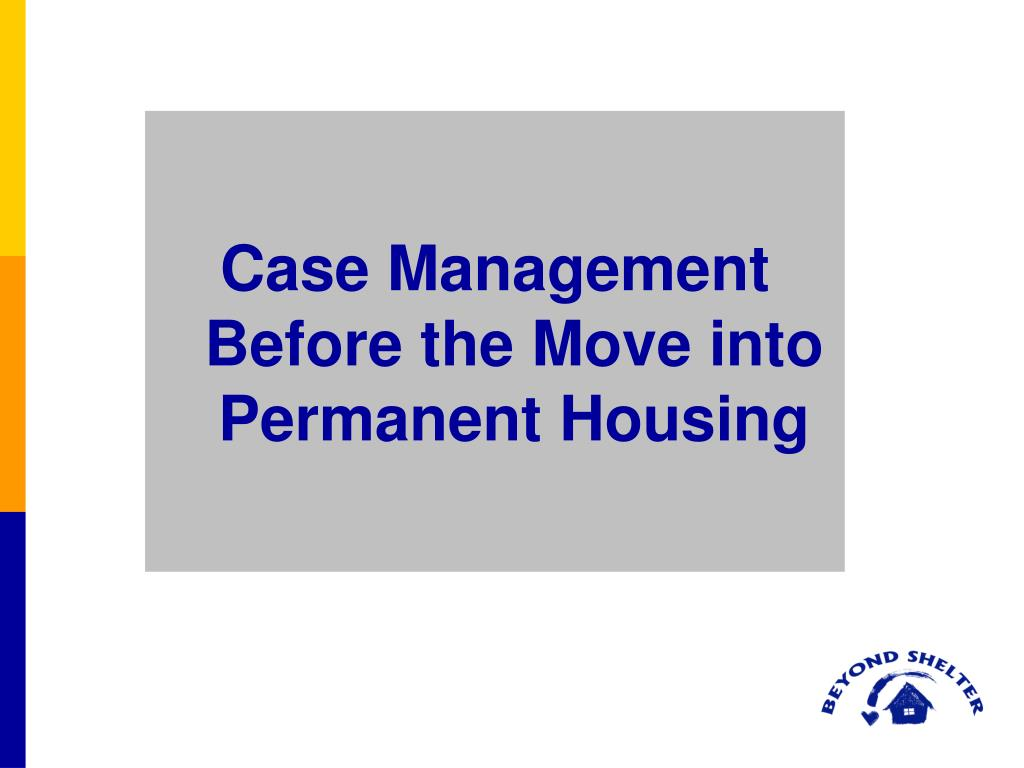 Case Management Before the Move into Permanent Housing