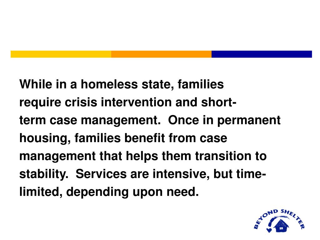 While in a homeless state, families