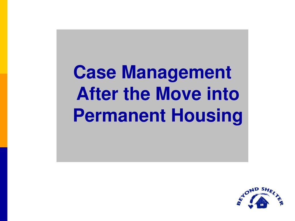 Case Management After the Move into Permanent Housing