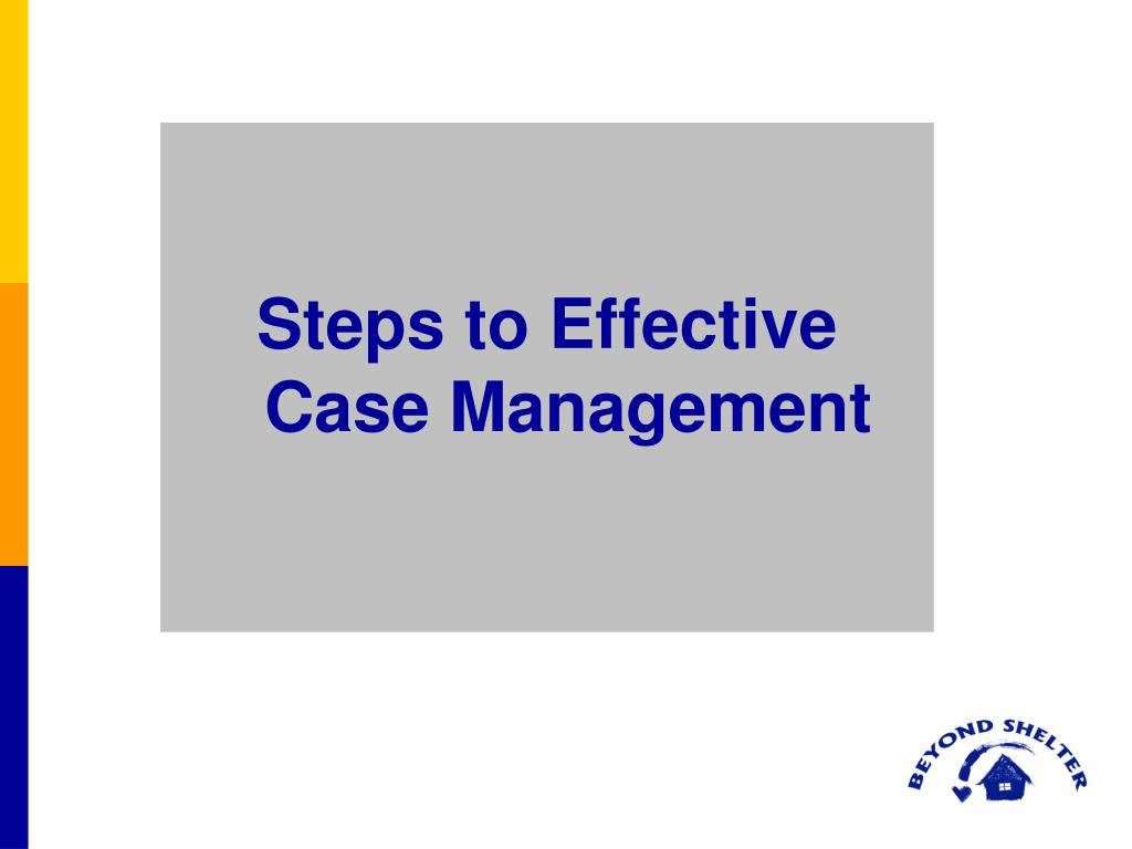 Steps to Effective Case Management