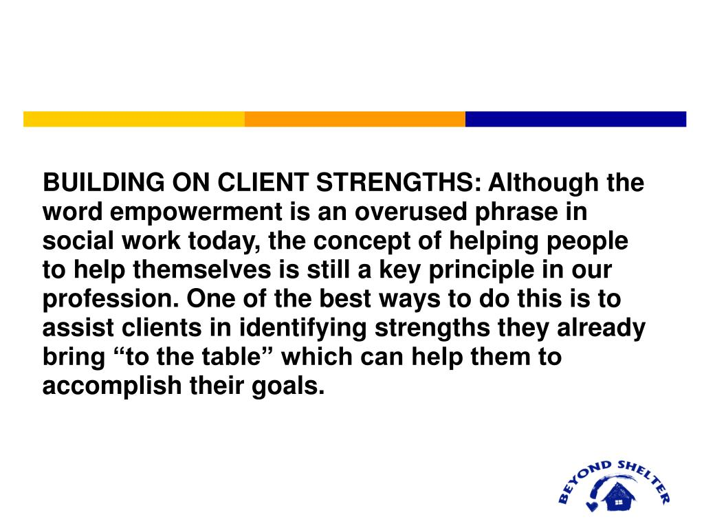 BUILDING ON CLIENT STRENGTHS: