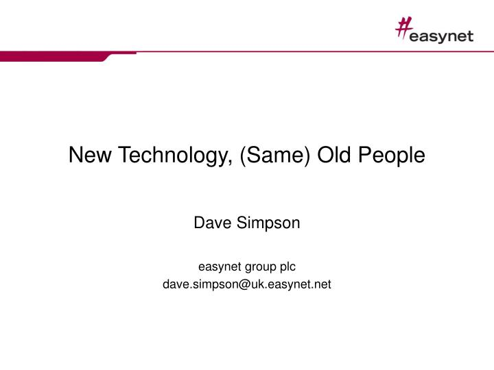 new technology same old people n.