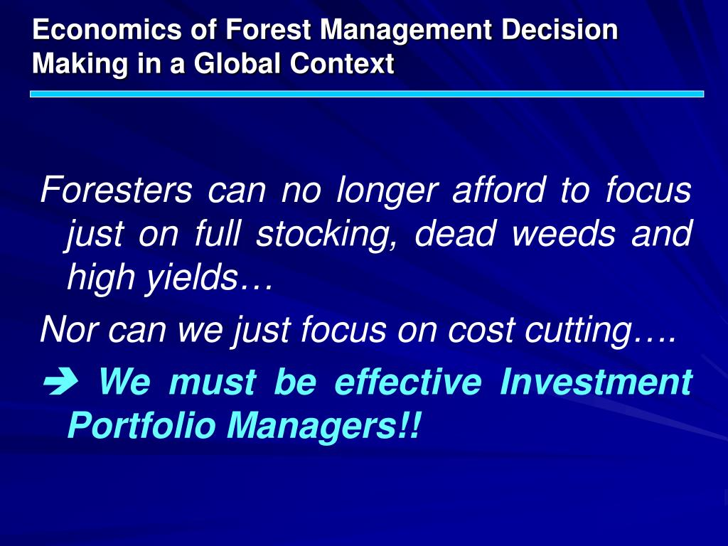 Economics of Forest Management Decision Making in a Global Context