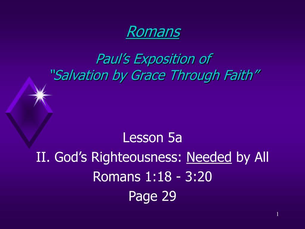 romans paul s exposition of salvation by grace through faith l.