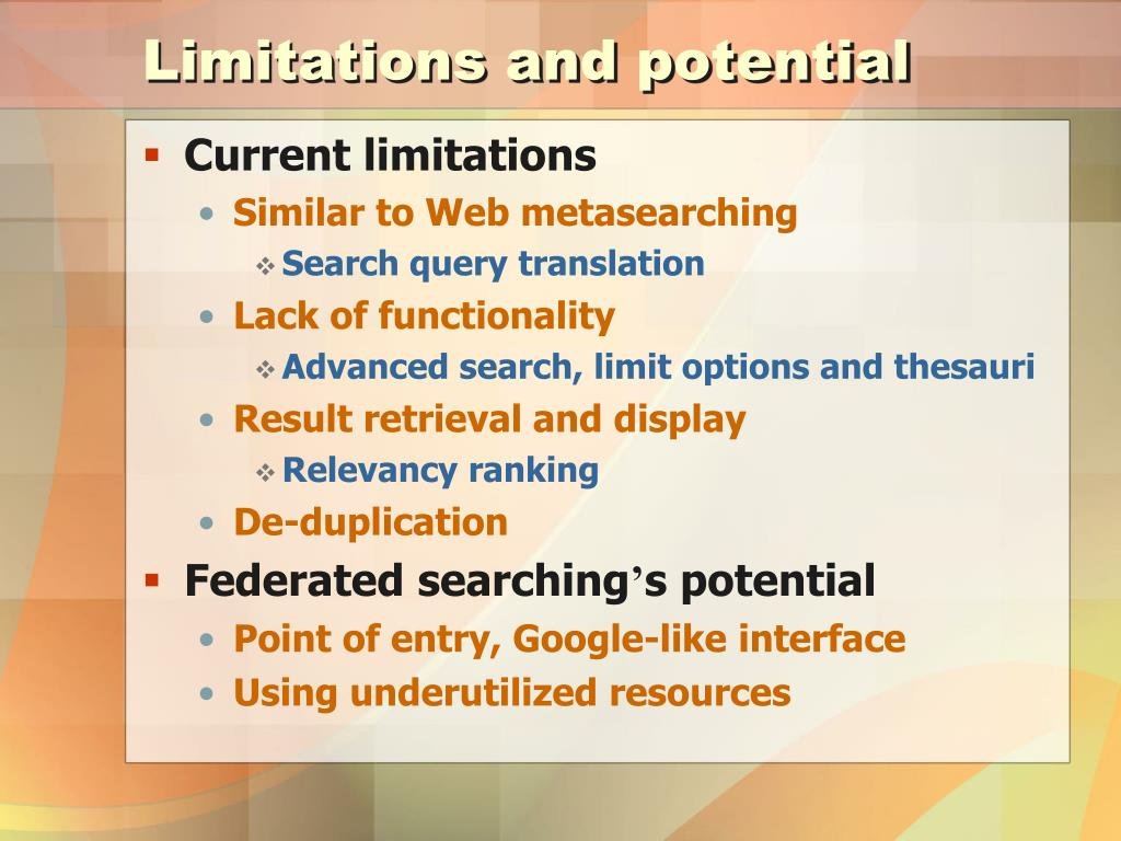 Limitations and potential