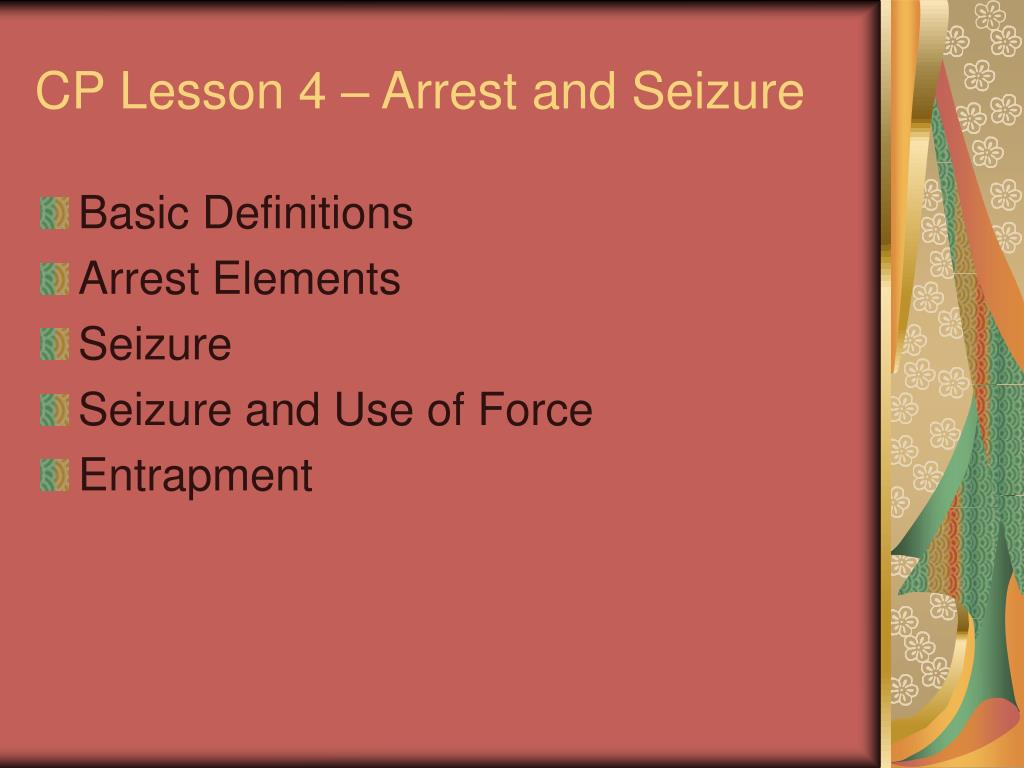 cp lesson 4 arrest and seizure l.