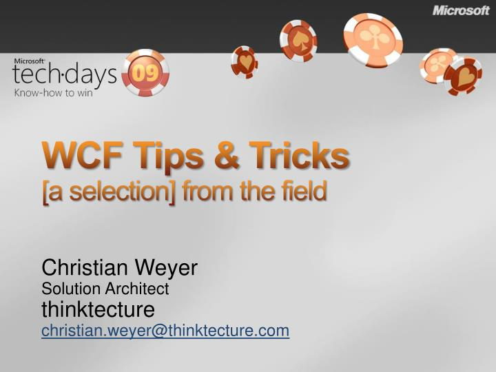 Wcf tips tricks a selection from the field