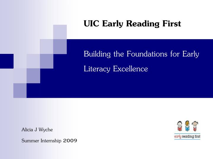 Uic early reading first building the foundations for early literacy excellence