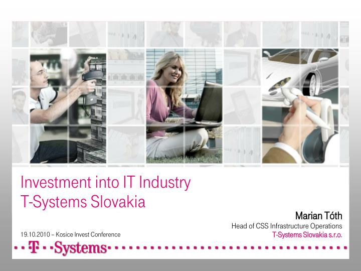 Investment into it industry t systems slovakia 19 10 2010 kosice invest conference