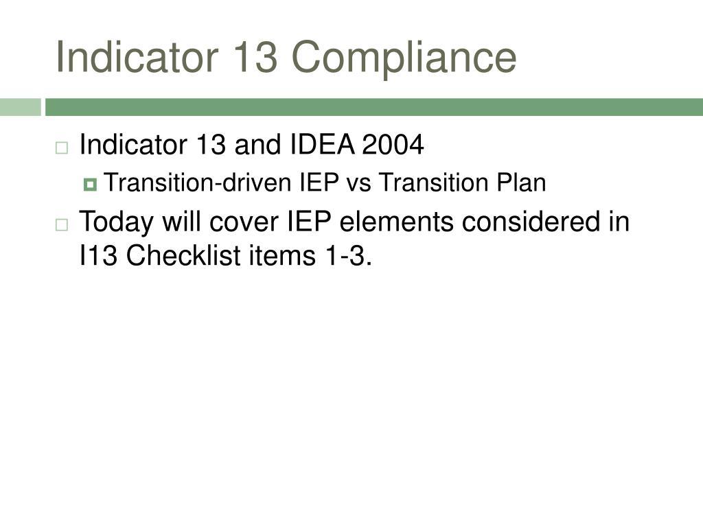 Indicator 13 Compliance