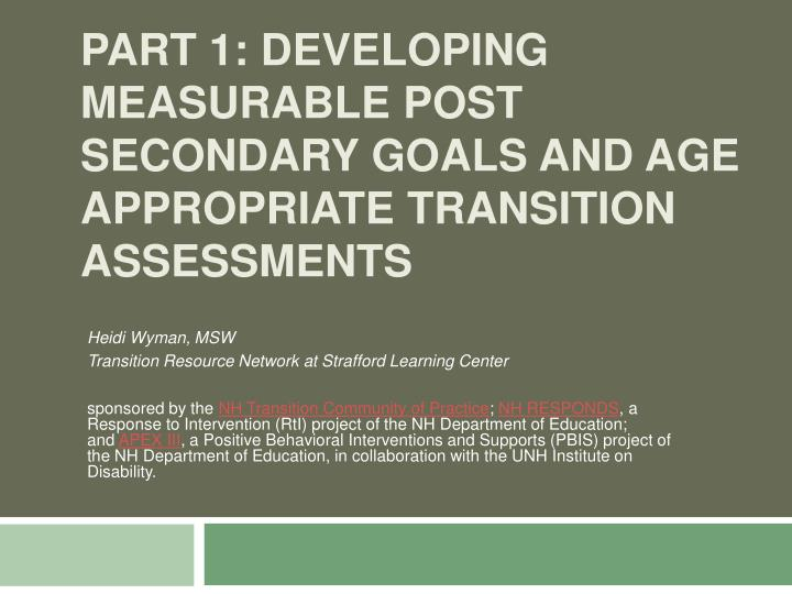 Part 1 developing measurable post secondary goals and age appropriate transition assessments