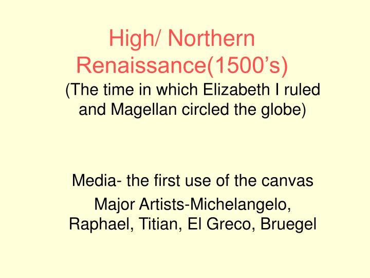 High/ Northern Renaissance(1500's)