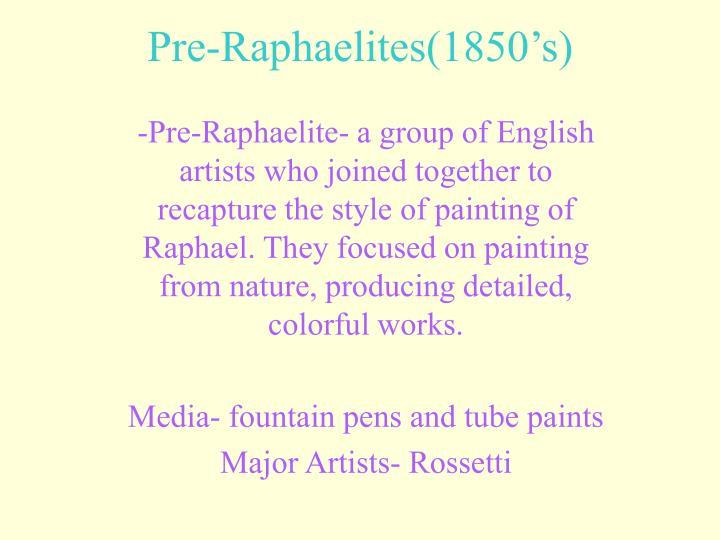 Pre-Raphaelites(1850's)