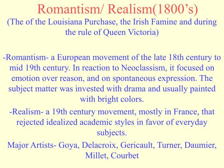 Romantism/ Realism(1800's)