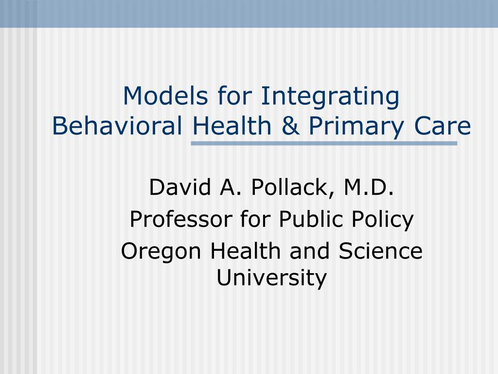 models for integrating behavioral health primary care l.