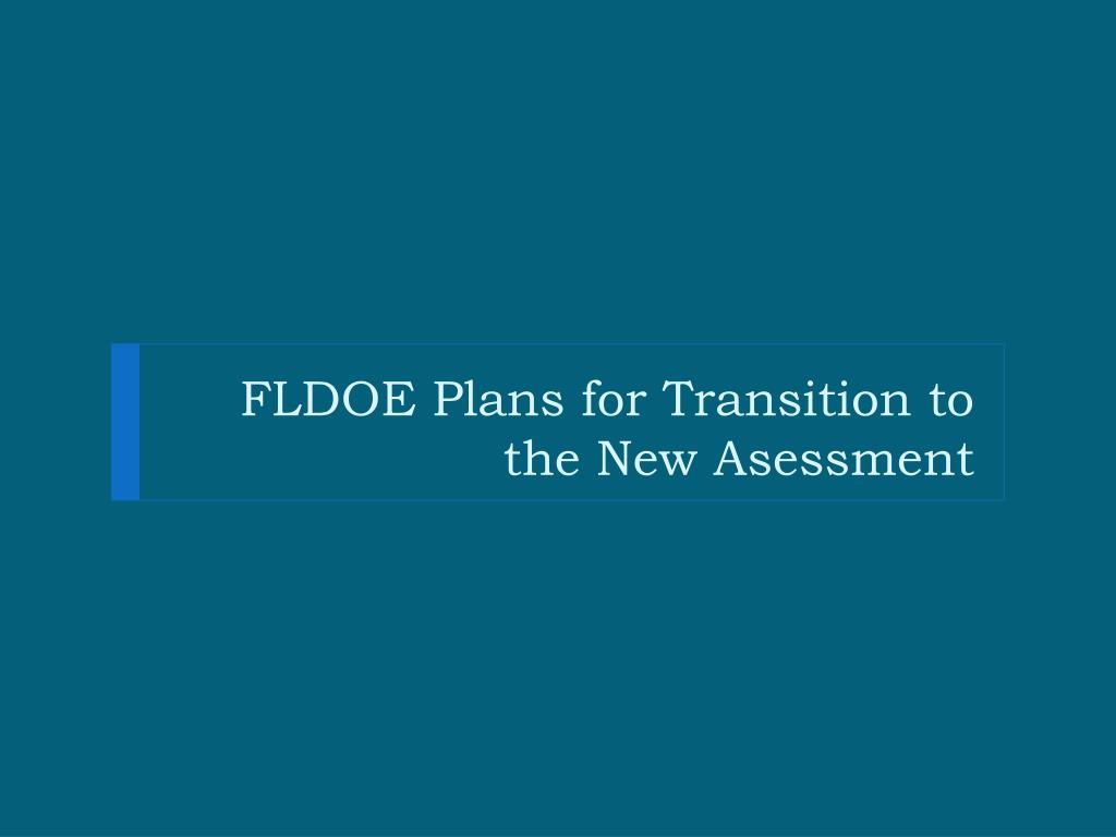 FLDOE Plans for Transition to the New