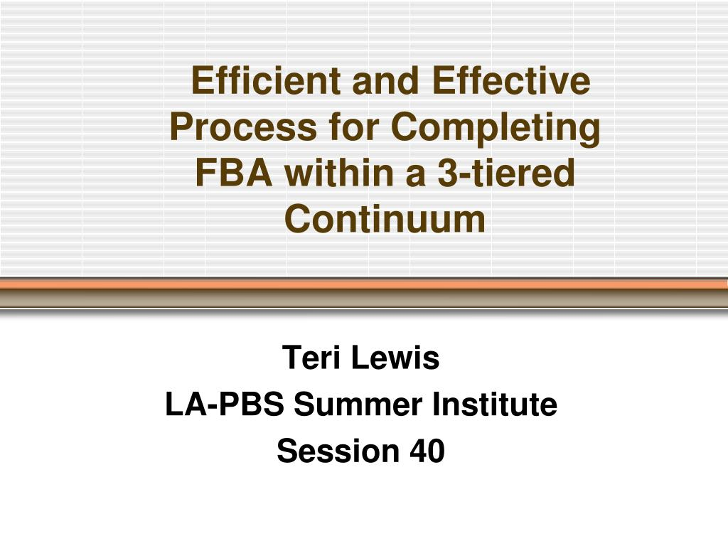 efficient and effective process for completing fba within a 3 tiered continuum l.
