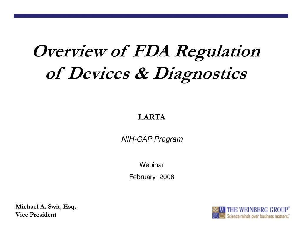 Overview of FDA Regulation of Devices & Diagnostics
