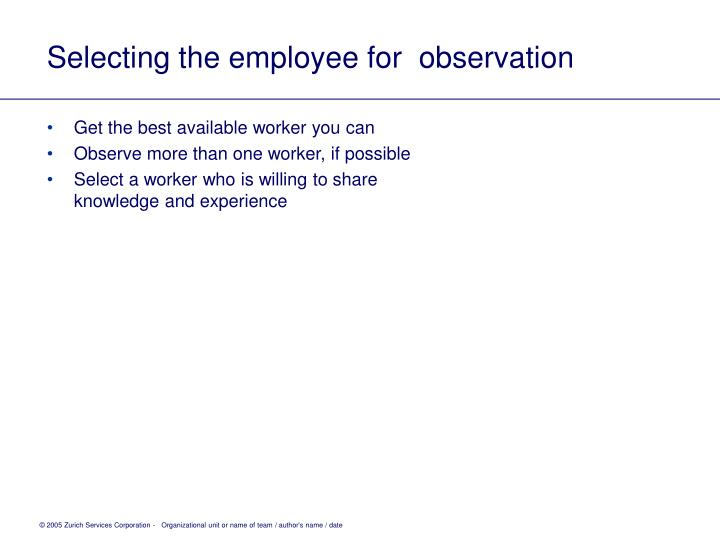 Selecting the employee for  observation