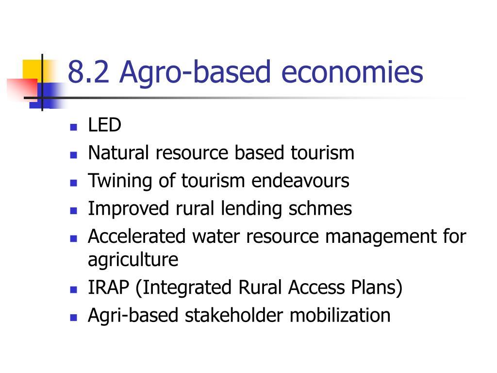 8.2 Agro-based economies