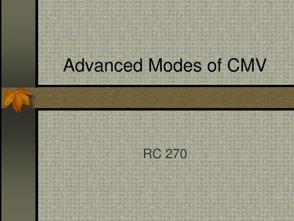Advanced Modes of CMV